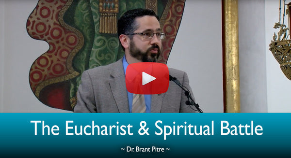 The Eucharist and Spiritual Battle
