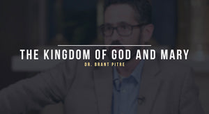 The Kingdom of God and Mary
