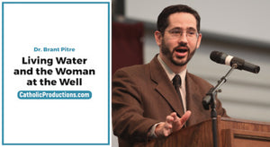 Living Water and the Woman at the Well
