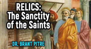 Relics: The  Sanctity of the Saints