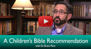A Children's Bible Recommendation with Dr. Brant Pitre