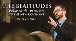 The Beatitudes with Dr. Brant Pitre