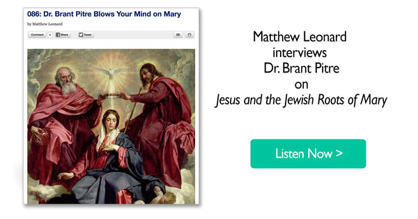 Brant Pitre on Jesus and the Jewish Roots of Mary