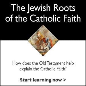 Jewish Roots of the Catholic Faith