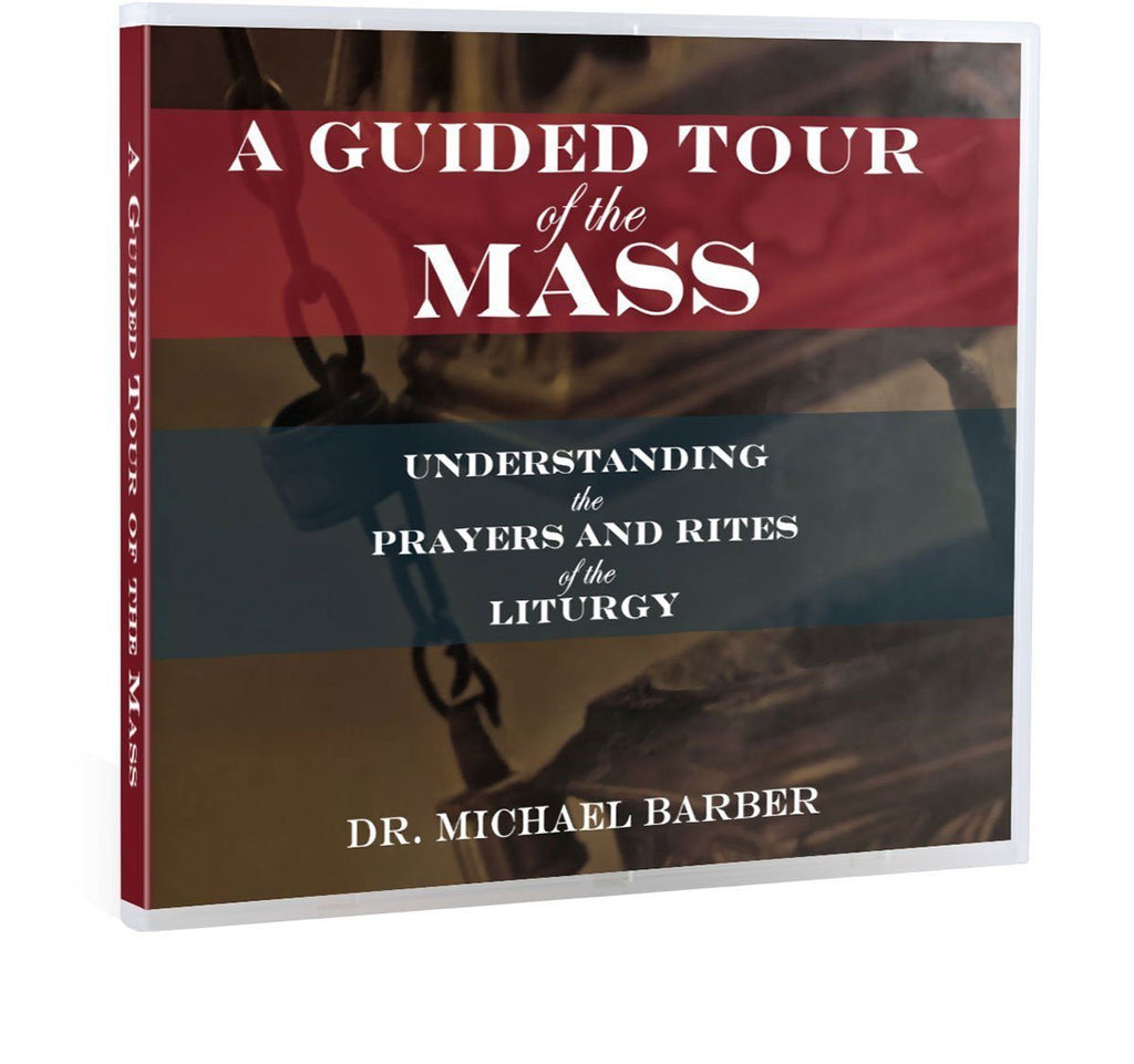 A Biblical Tour of the Mass and the Catholic Liturgy CD