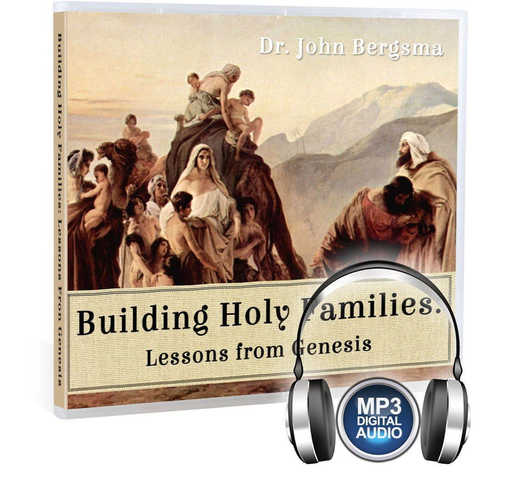 Genesis and family life with Dr. John Bergsma MP3