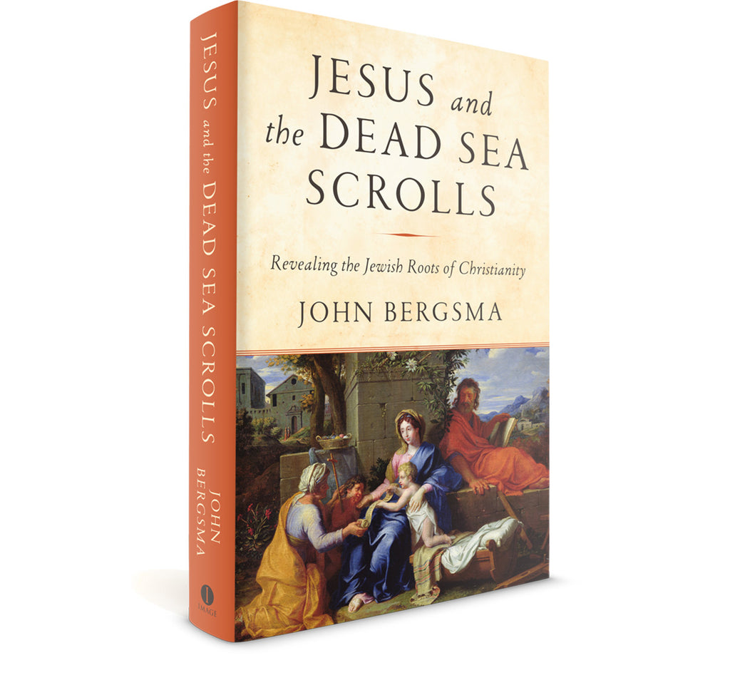 Jesus and the Dead Sea Scrolls: Revealing the Jewish Roots of Christianity (Signed by Dr. Bergsma)
