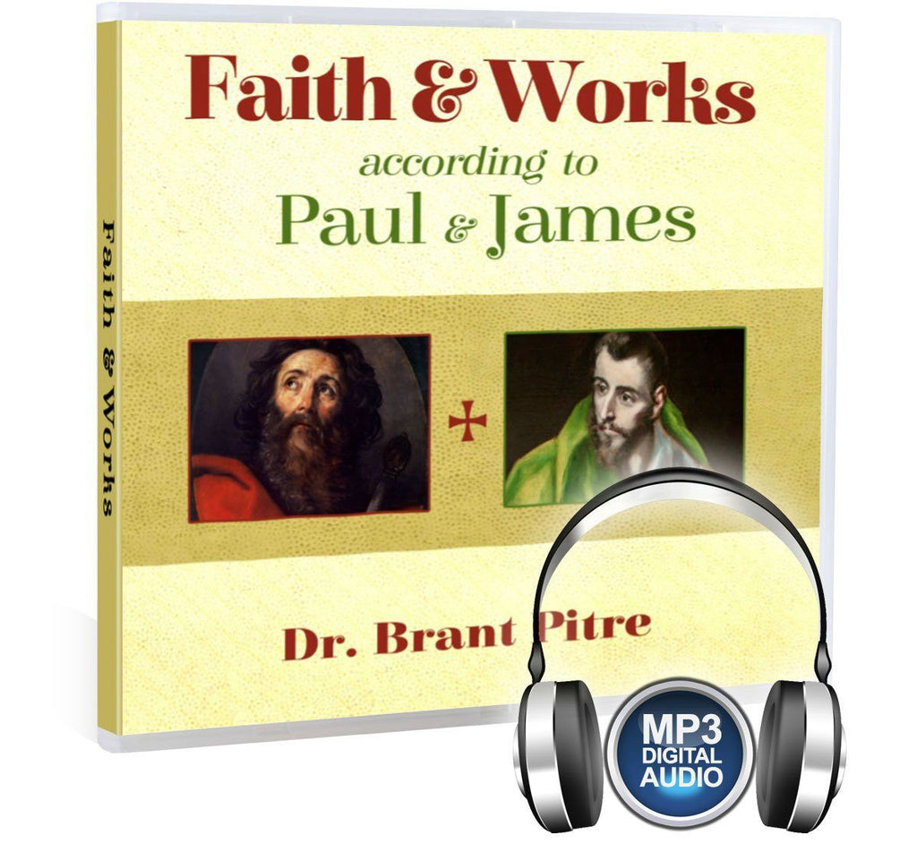Brant Pitre presents a Bible study on the topic of Faith and Works as found in the writings of St. Paul and St. James MP3