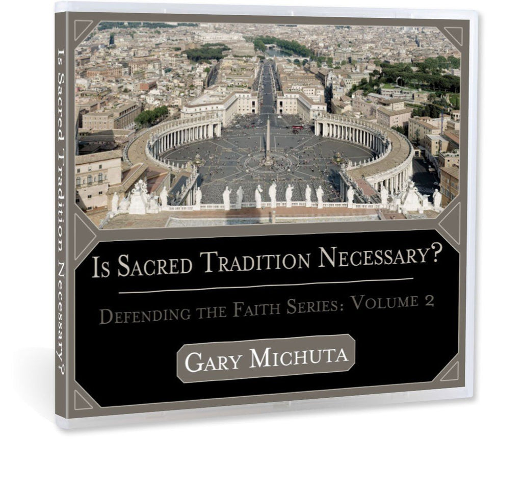 Gary Michuta discusses what sacred tradition is and whether or not the Bible alone is all Christians need as a guide for their faith CD