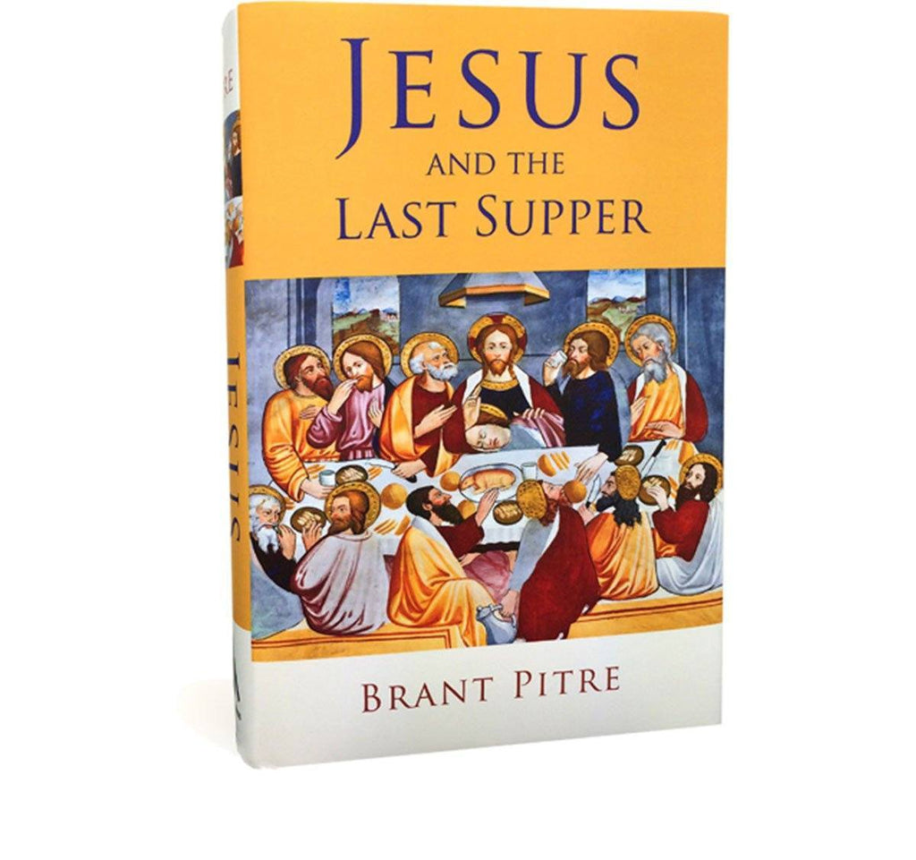 Jesus and the Last Supper by Dr. Brant Pitre (Book)