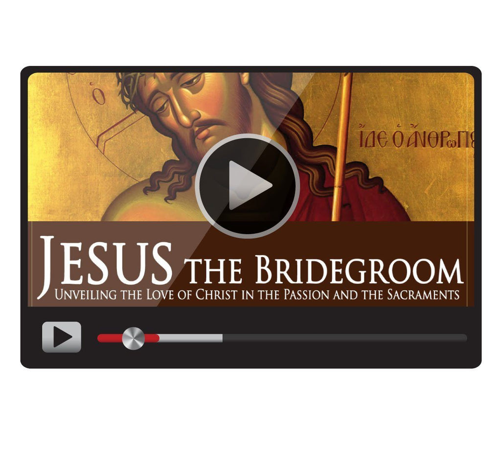 Jesus the Bridegroom: Unveiling the Love of Christ in the Passion and the Sacraments-Catholic Productions