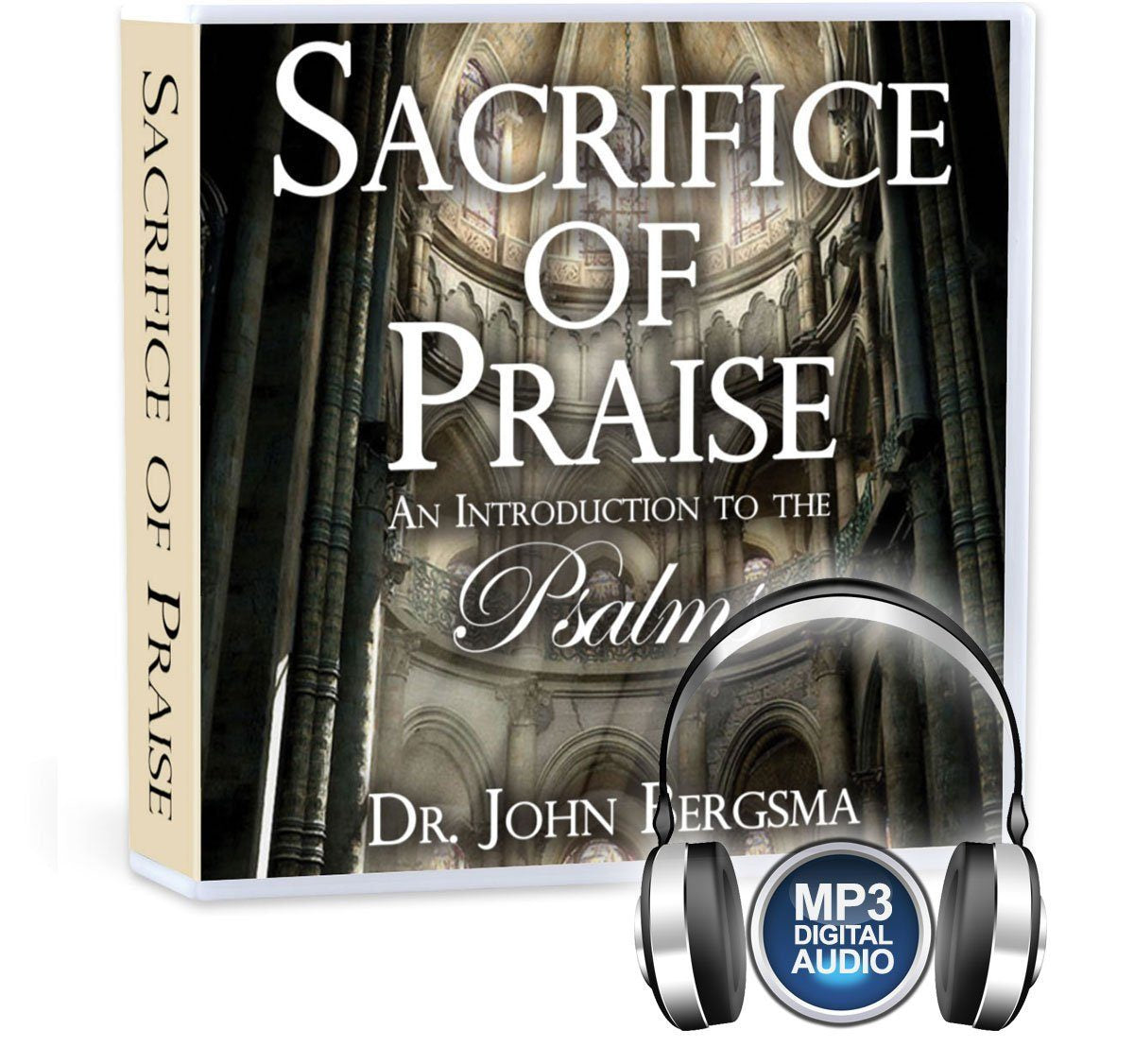 Sacrifice of Praise: An Introduction to the Psalms