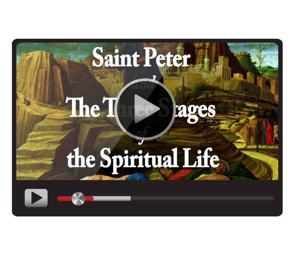 Saint Peter and The Three Stages of the Spiritual Life-Catholic Productions