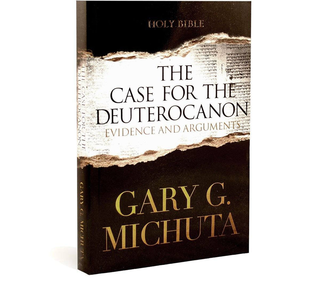 The Case for the Deuterocanon by Gary Michuta (Book)