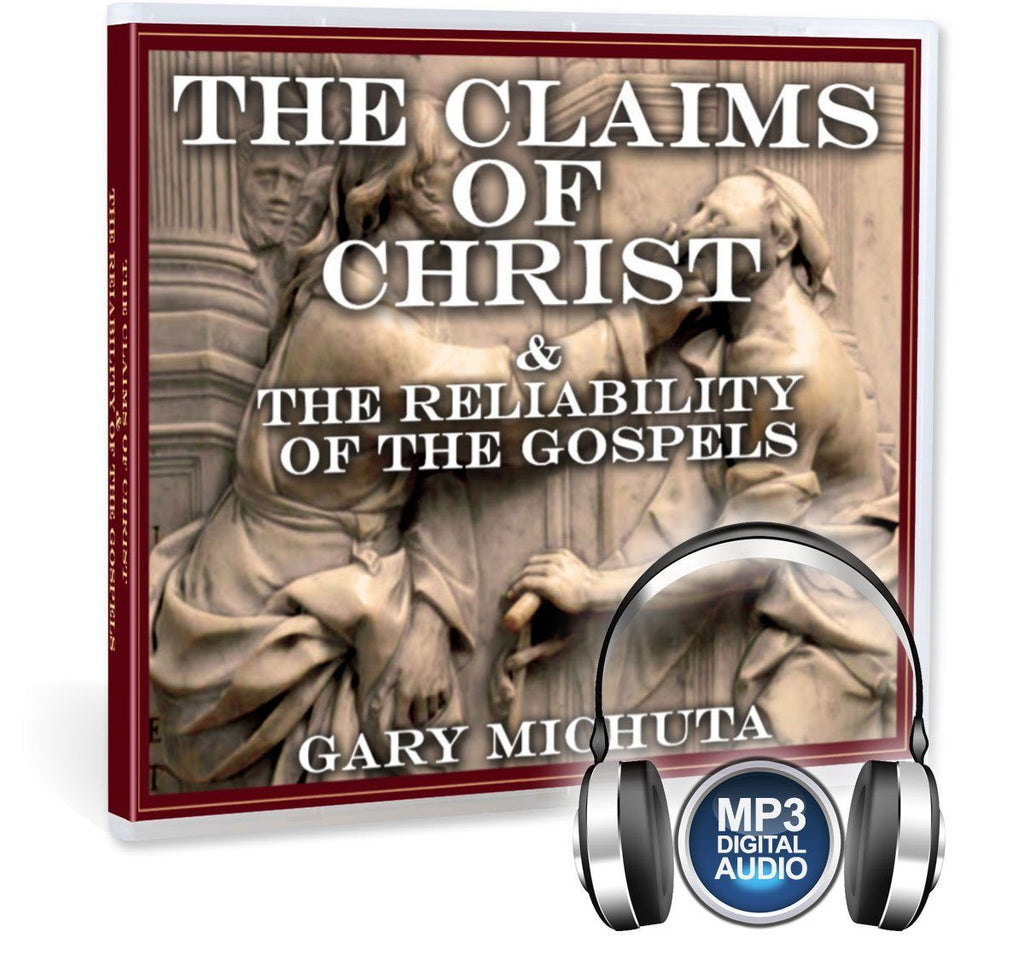 Are the claims about Jesus reliable and how do we know, with Gary Michuta on MP3.