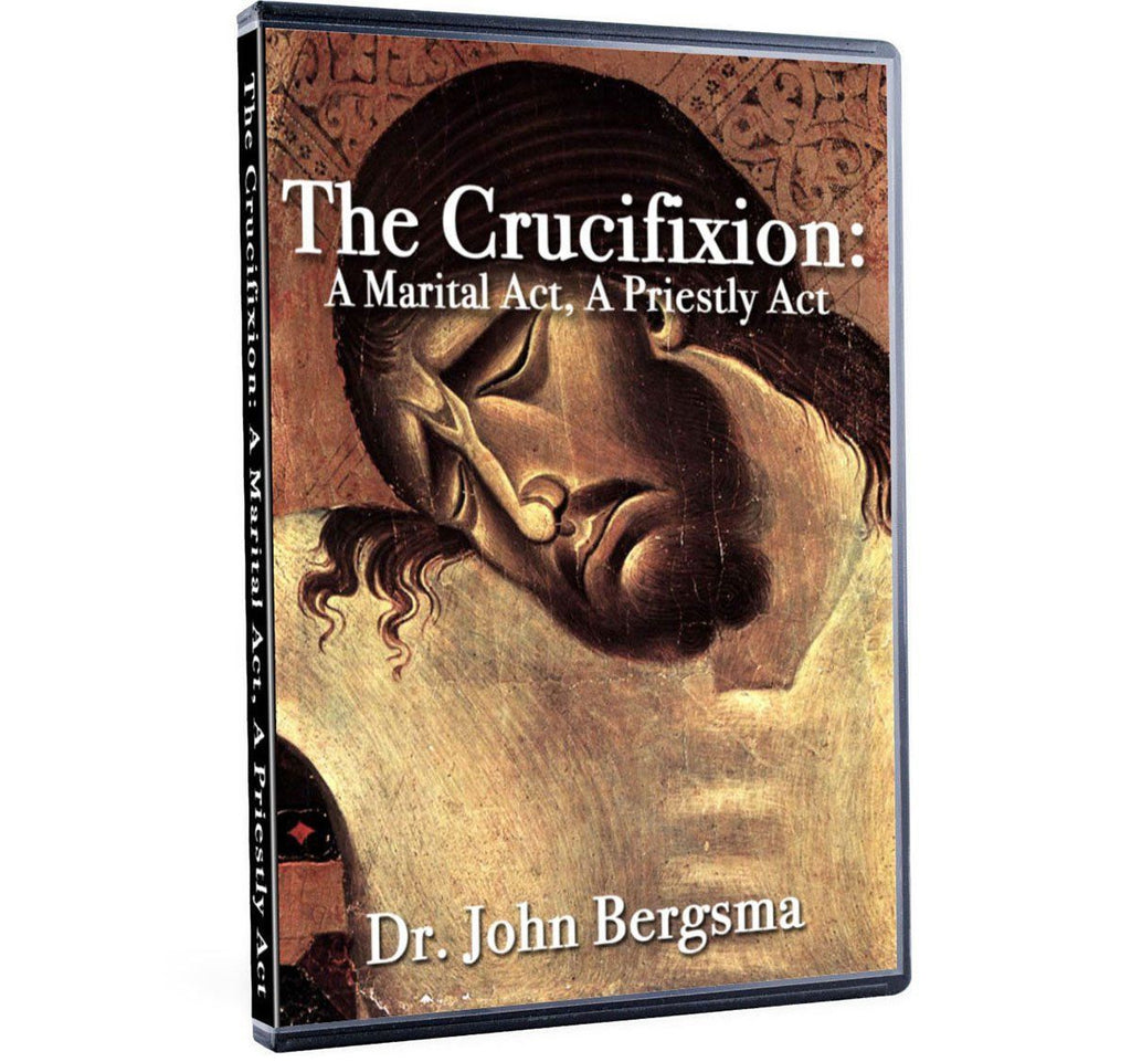 How does Jesus' crucifixion show that Jesus is both priest and bridegroom, that it is both a sacrifice and a wedding, on DVD.