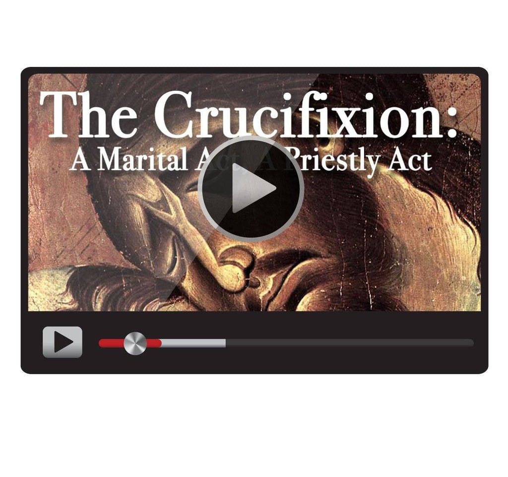 The Crucifixion: A Marital Act, A Priestly Act