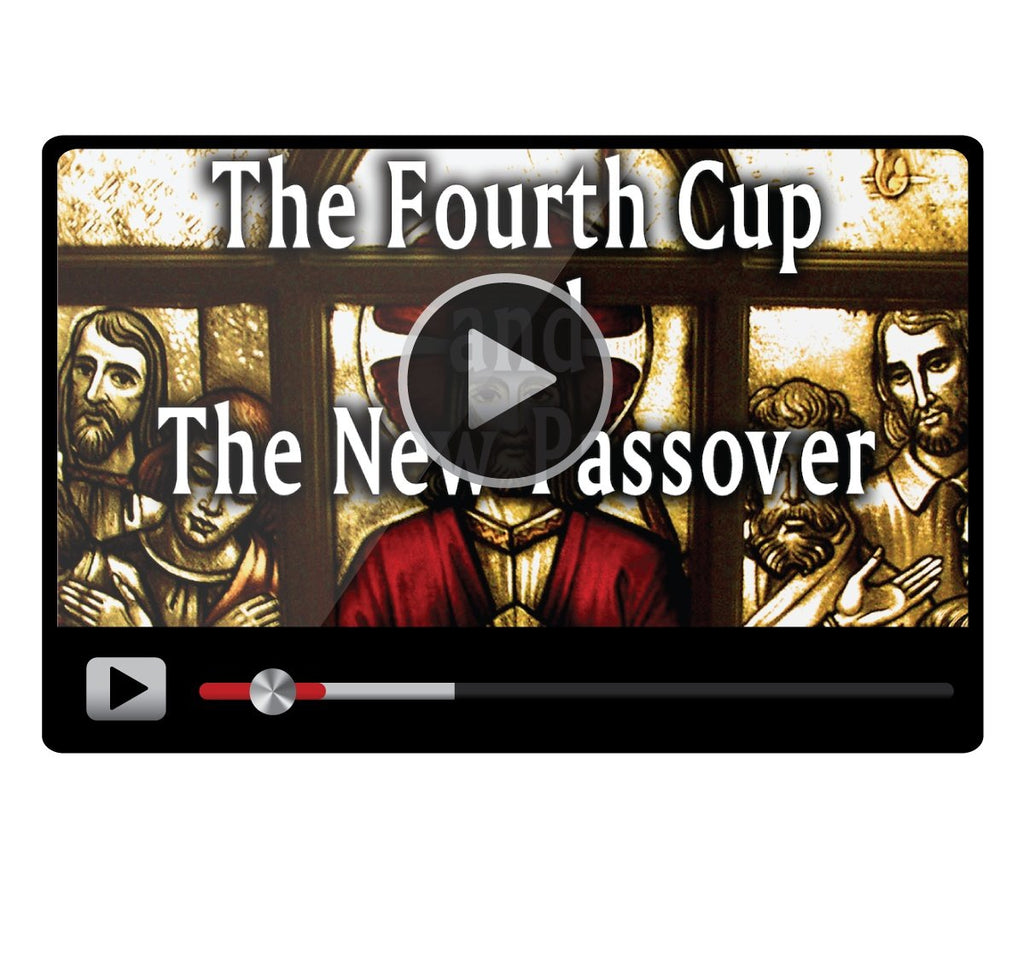 The Fourth Cup and The New Passover-Catholic Productions