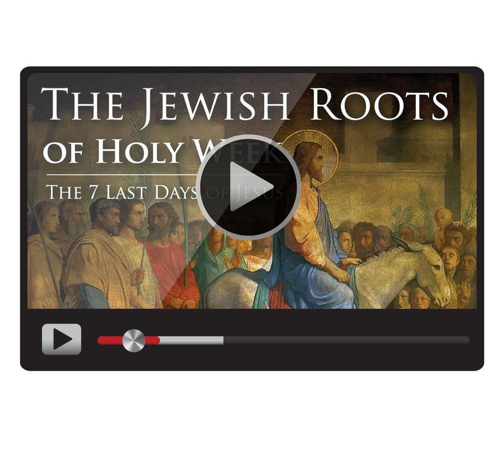 The Jewish Roots of Holy Week: The 7 Last Days of Jesus