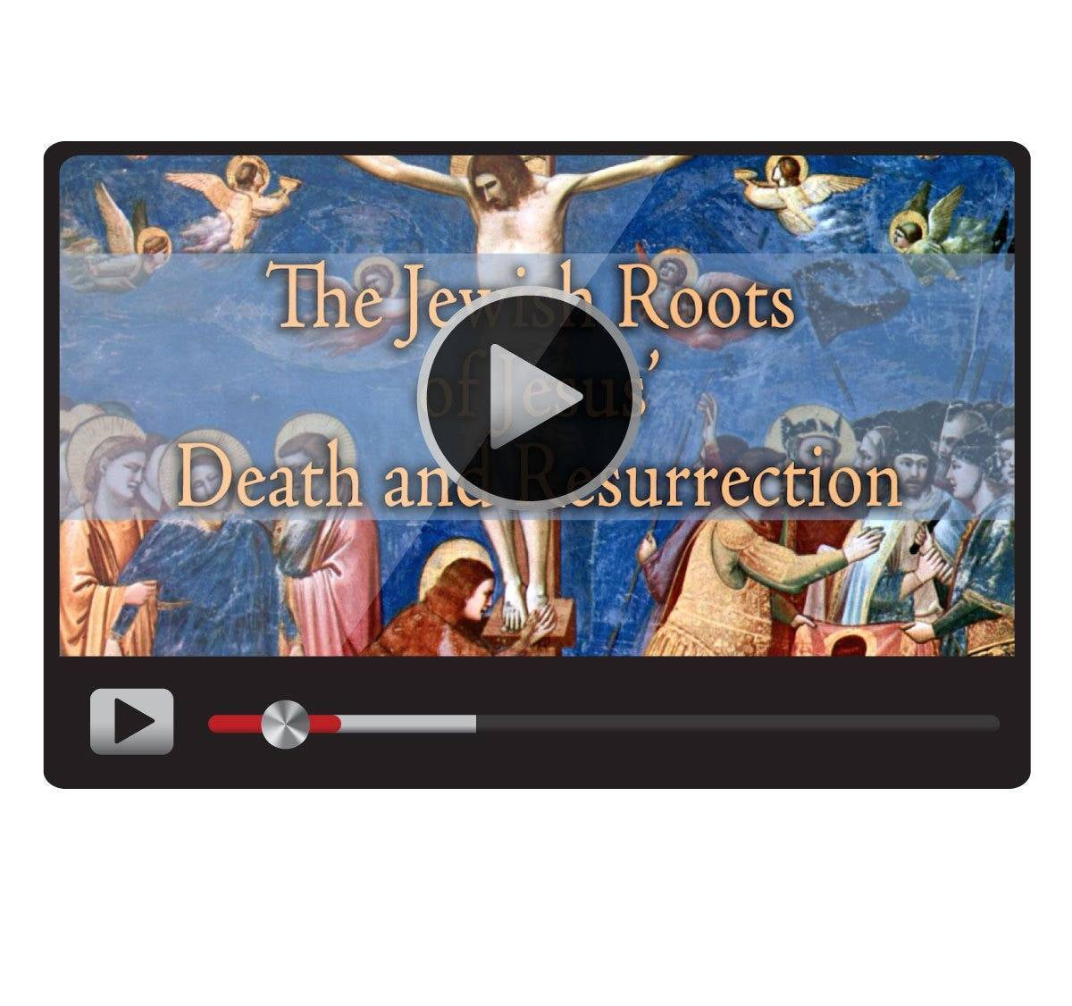 The Jewish Roots of Jesus' Death and ...