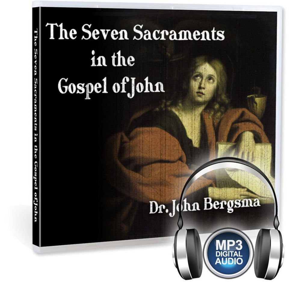 Dr. John Bergsma shows how the Apostle John has strewn the seven sacraments throughout his gospel (MP3).