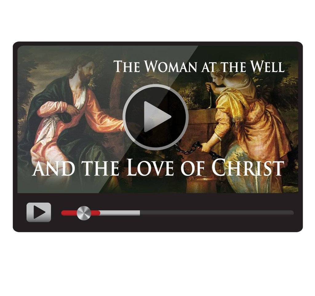 The Woman at the Well and the Love of Christ