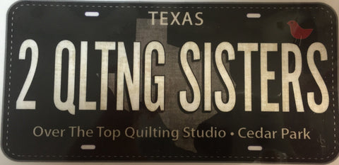 1) Fabric License Plate  2 QLTNG SISTERS