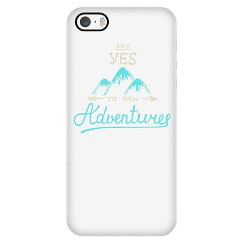 teelaunch Phone Cases iPhone 5/5s Say Yes To Adventure - White iPhone Case