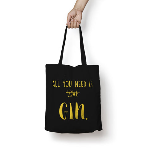 All You Need Is Gin Tote Bag