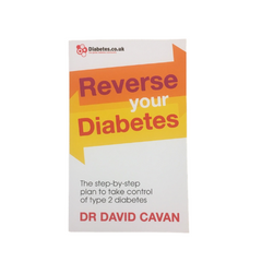 Reverse Your Diabetes: The Step-by-Step Plan to Take Control of Type 2 Diabetes by Dr David Cavan