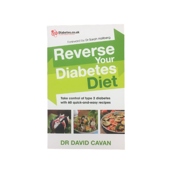 Reverse Your Diabetes Diet: The new eating plan to take control of type 2 diabetes, with 60 quick-and-easy recipes by Dr. David Cavan