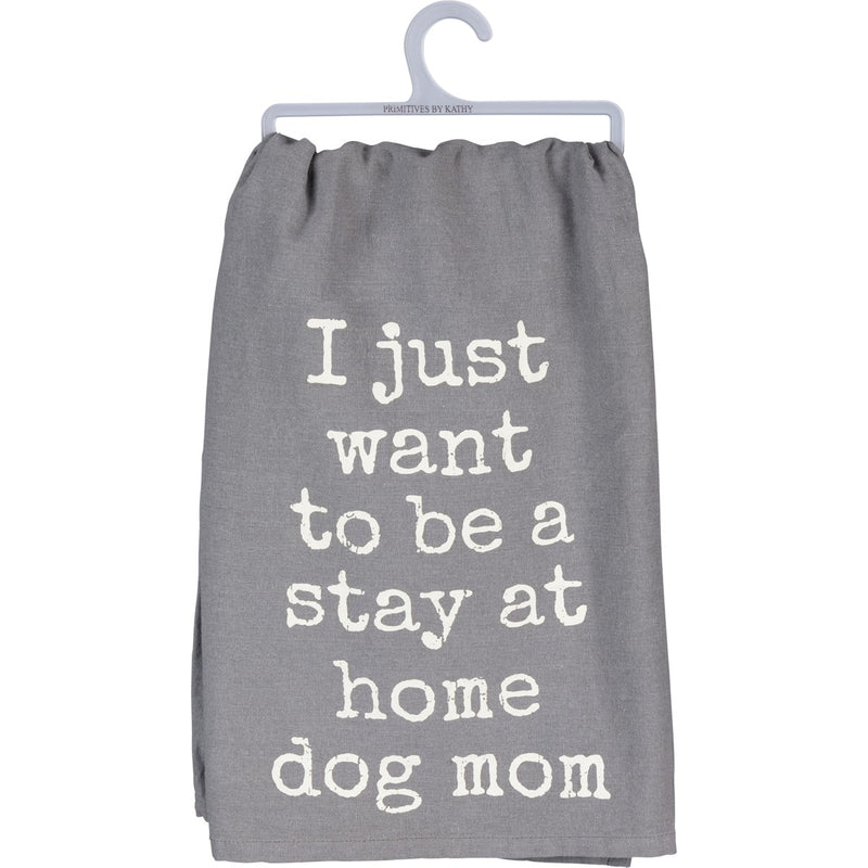 Stay At Home Dog Mom Dish Towel