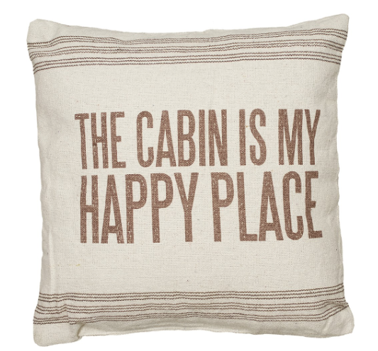The Cabin is my Happy Place Pillow