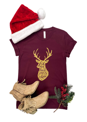 "Maroon Short Sleeve Tee with Gold Deer and ""Oh Deer Christmas is here"" Graphic in the center"