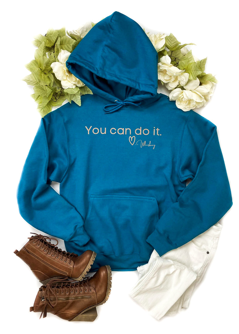 Teal You Can Do It Whiskey Hoodie