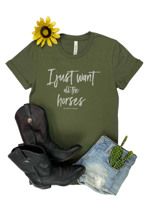 Army Green I Just Want All The Horses Graphic Tee