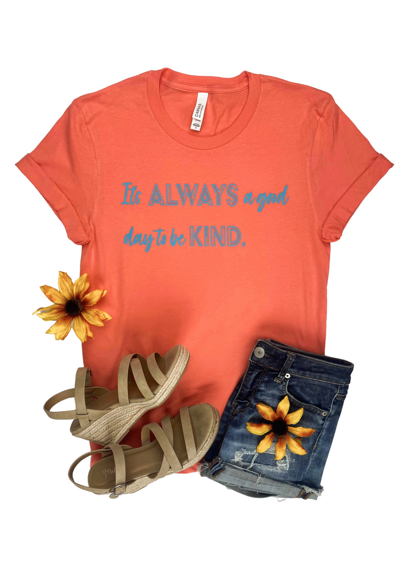 Coral It's Always A Good Day Short Sleeve Graphic Tee