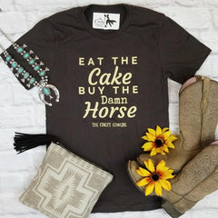 Eat the Cake, Buy the Horse Graphic Tee