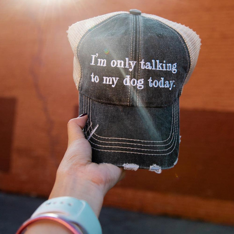 I'm Only Talking To My Dog Today Trucker Cap