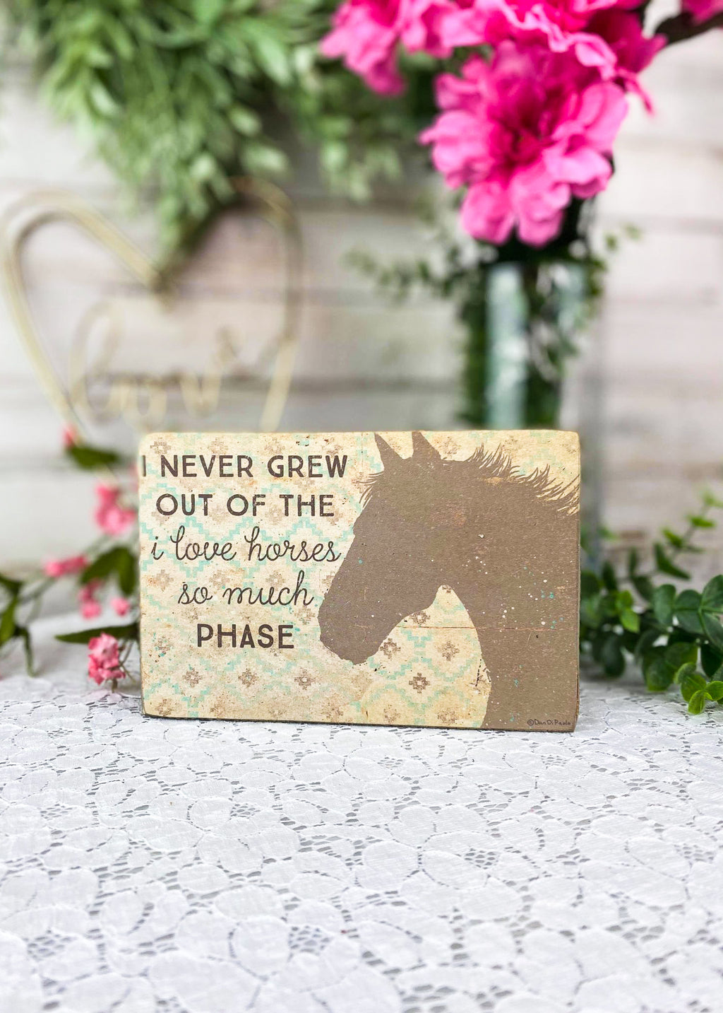 Never Outgrew Horses Box Sign