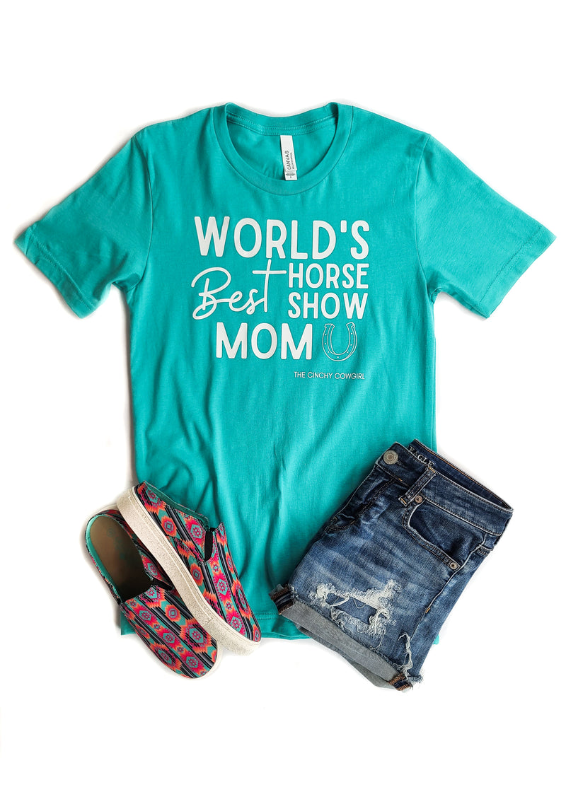 Teal World's Best Horse Show Mom Short Sleeve Tee