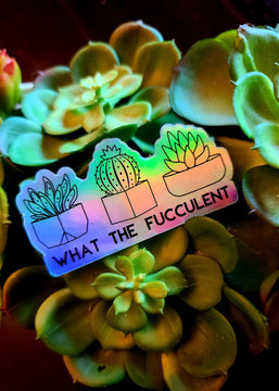 Holographic What The Fucculent Sticker