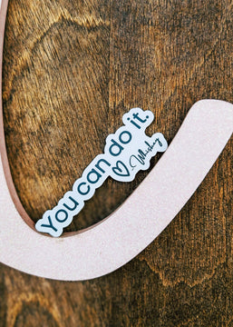 You Can Do It. Love, Whiskey Sticker