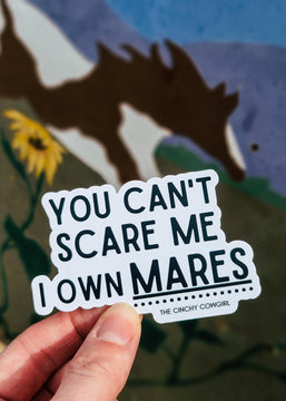 You Can't Scare Me I Own Mares Sticker