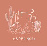 Happy Here Desert Print