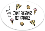 Count Blessings, Not Calories Sticker