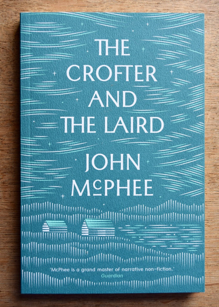 The Crofter and the Laird by John McPhee