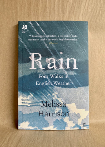 Rain: Four Walks in English Weather by Melissa Harrison