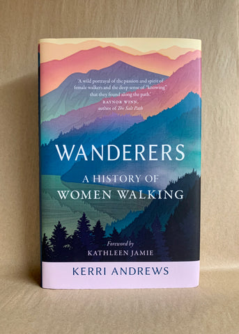 Wanderers: A History of Women Walking by Kerri Andrews