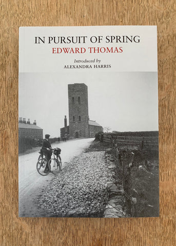 In Pursuit of Spring by Edward Thomas